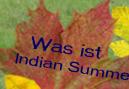 Was ist Indian Summer?